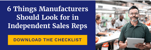 6 Things Manufacturers Should Look for in Independent Sales Reps